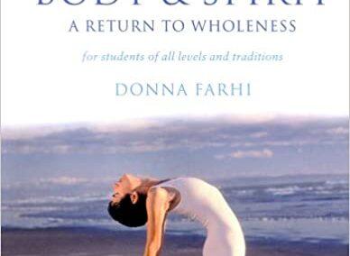 Yoga Mind, Body and Spirit – Donna Farhi