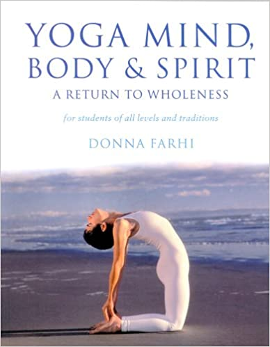 Yoga Mind, Body and Spirit – Donna Farhi