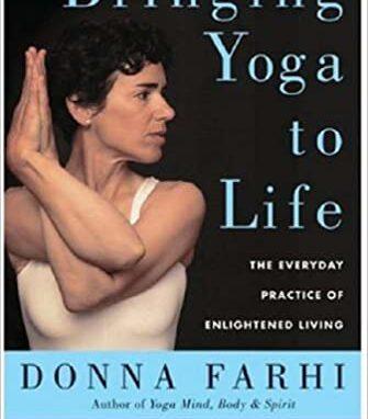 Bringing Yoga to Life – Donna Farhi